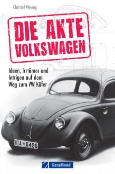 Die Akte Volkswagen Buch Ideen, Irrtümer und Intrigen auf dem Weg zum VW Käfer Christoph Vieweg